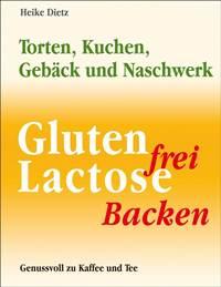Torten, Kuhen, Gebäck und Naschwerk - Gluten-Lactosefrei
