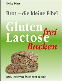 Brotfibel - Gluten-Lactosefrei Backen