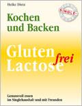 Kochen und Backen für Singels - Gluten-Lactosefrei
