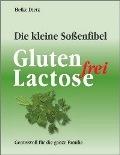 Die kleine Soßenfibel - Gluten-Lactosefrei